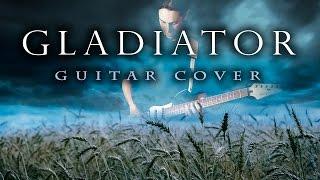 Gladiator [Guitar Cover]
