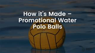 How It's Made: Water Polo Balls