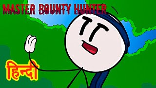 HENRY STICKMIN - MASTER BOUNTY HUNTER