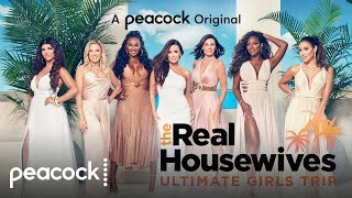 The Real Housewives Ultimate Girls Trip   Official Trailer   Peacock Original