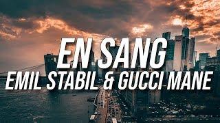 En Sang   Emil Stabil & Gucci Mane (lyric)