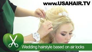 Wedding hairstyle based on air locks. Larisa Recha. parikmaxer TV USA