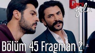 Yeni Gelin 45. Bölüm 2. Fragman