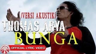 Download lagu Thomas Arya Bunga Versi Akustic Mp3