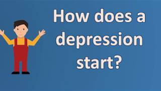 How does a depression start ? | BEST Health Channel & Answers
