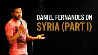 Syria (Part 1) - Daniel Fernandes Stand-Up Comedy
