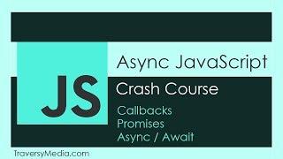 Async JS Crash Course – Callbacks, Promises, Async Await