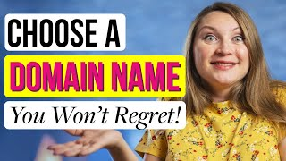 How To Choose A Domain Name For Your Blog: Come Up with a Blog Name You Won't Regret in 1 Hour!