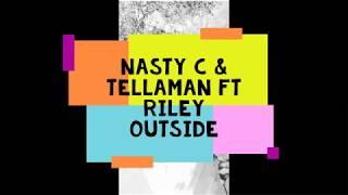 NASTY C & TELLAMAN FT RILEY OUTSIDE