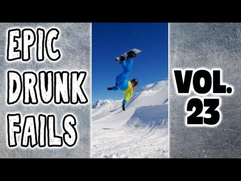 DRUNK FAIL COMPILATION VOL 23: DRUNK PEOPLE DOING THINGS - DRUNK SNOWBOARDING! 2018 Compilation!