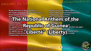"Guinea National Anthem ""Liberté"" with music, vocal and lyrics French w/English Translation"