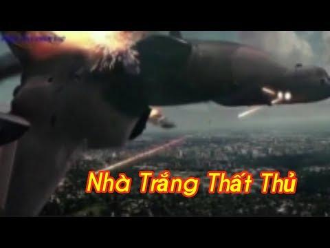 Nhà Trắng Thất Thủ - Phim Hành Động Mỹ Full HD