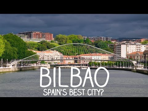 Bilbao - Is this the best city in Spain?
