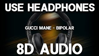 Gucci Mane   Bipolar Ft. Quavo (8D AUDIO)