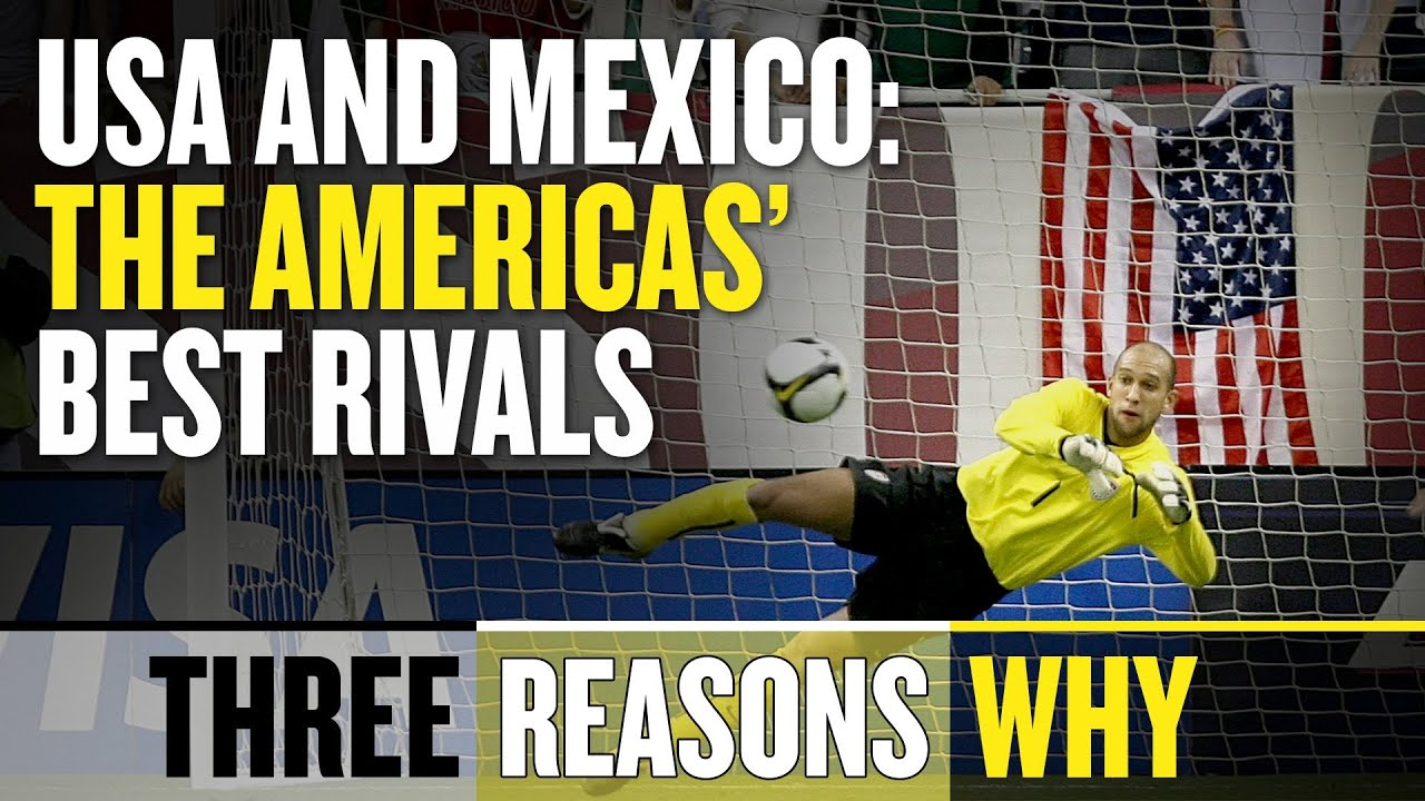 USA vs. Mexico Is the Best Rivalry in Americas - Three Reasons Why thumbnail