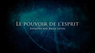 Le pouvoir de l'esprit - Bruce Lipton