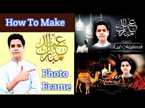 , title : 'How To Make Eid Mubarak Photo Frame | bakra eid photo frame Maker 2020'