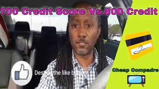 👍700 Credit Score vs. 800 Credit Score💳
