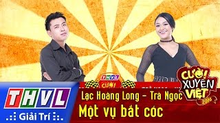 thvl-cuoi-xuyen-viet-2016-tap-4-mot-vu-bat-coc-lac-hoang-long-tra-ngoc