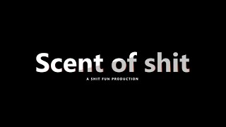 The Scent of Shit - Vol. I - HD 1080p