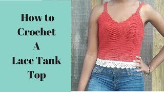How To Crochet A Lace Tank Top | Summer Yarn Series