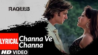 Lyrical: Channa Ve Channa | Raqeeb- Rival In Love | Jimmy Shergill, Tanushree Datta - Download this Video in MP3, M4A, WEBM, MP4, 3GP