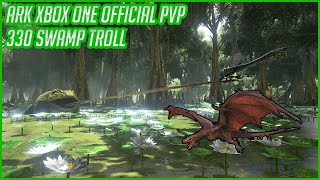 ARK Xbox Official PvP 330 Troll