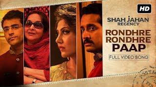 Rondhre Rondhre Paap | Shah Jahan Regency | Anupam Roy | Rajkumar Sengupta | Srijit Mukherji | SVF