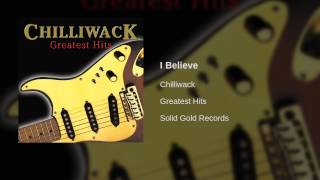 Chilliwack - I Believe