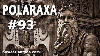 Polaraxa 93 – Dwóch Mojżeszów. Cz1