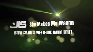 JLS featuring Dev - She Makes Me Wanna (Steve Smart & WestFunk Radio Edit)