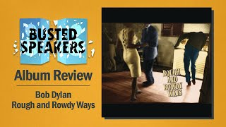 Bob Dylan - Rough and Rowdy Ways // Album Review
