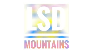 LSD - Mountains (Upcoming Song)