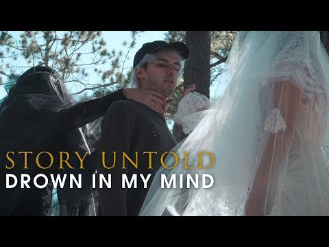 Story Untold - Drown In My Mind (Official Music Video) (видео)