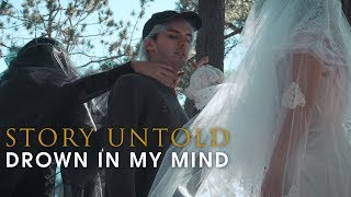 Story Untold - Drown In My Mind (Official Music Video)