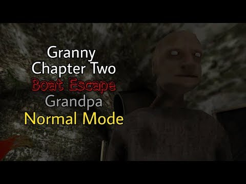 Granny Chapter Two - Boat Escape with Grandpa in Normal Mode Full Gameplay