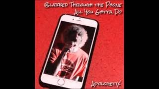 Apologetix Blabbed Through the Phone