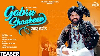 Gabru Shaukeen (Teaser) | Mickey Sra | Rel on 13 Oct | White Hill Music
