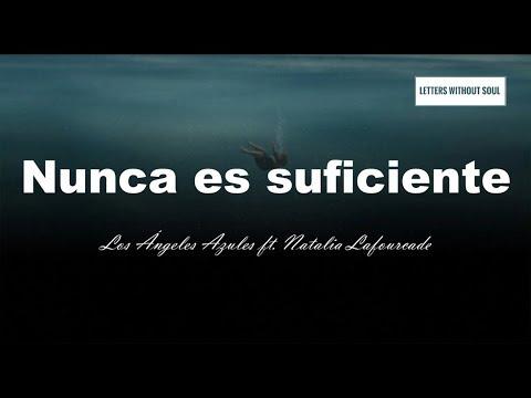 Nunca Es Suficiente - Los Angeles Azules ft Natalia Lafourcade (Letra)