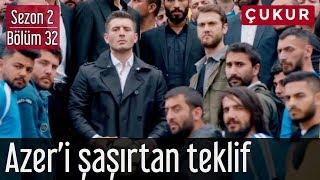 Çukur 2.Sezon 32.Bölüm   Azer'i Şaşırtan Teklif