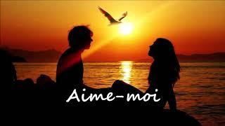 Aime Moi   Claude Barzotti Avec Paroles De La Chanson
