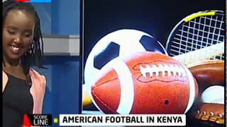 American Football in Kenya | Scoreline