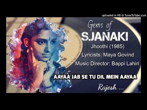 Aaya Jabse Tu Dil Mein  (Jhoothi-1985) by S JANAKI