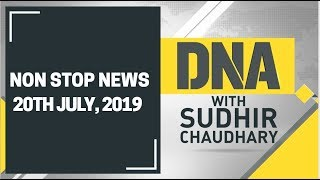 DNA: Non Stop News, 20th July, 2019