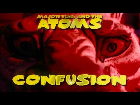 Confusion - Major Tom And The Atoms (Official Video Clip)
