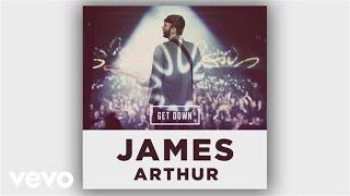 James Arthur - Get Down (Sharoque Remix) (Audio)