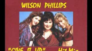 WILSON PHILLIPS   GIVE IT UP   ..Hit Mix
