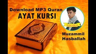 [Download MP3 QURAN]   Ayatul Kursi By Muzammil Hasballah