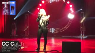 C.C. Catch - One Night's Not Enough [Chicago Copernicus 10/17/2015]