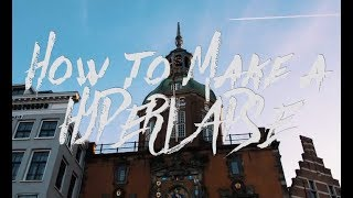 HOW TO MAKE A HYPERLAPSE (Taylor Cut Films, Nainoa Langer, Sam Kolder)